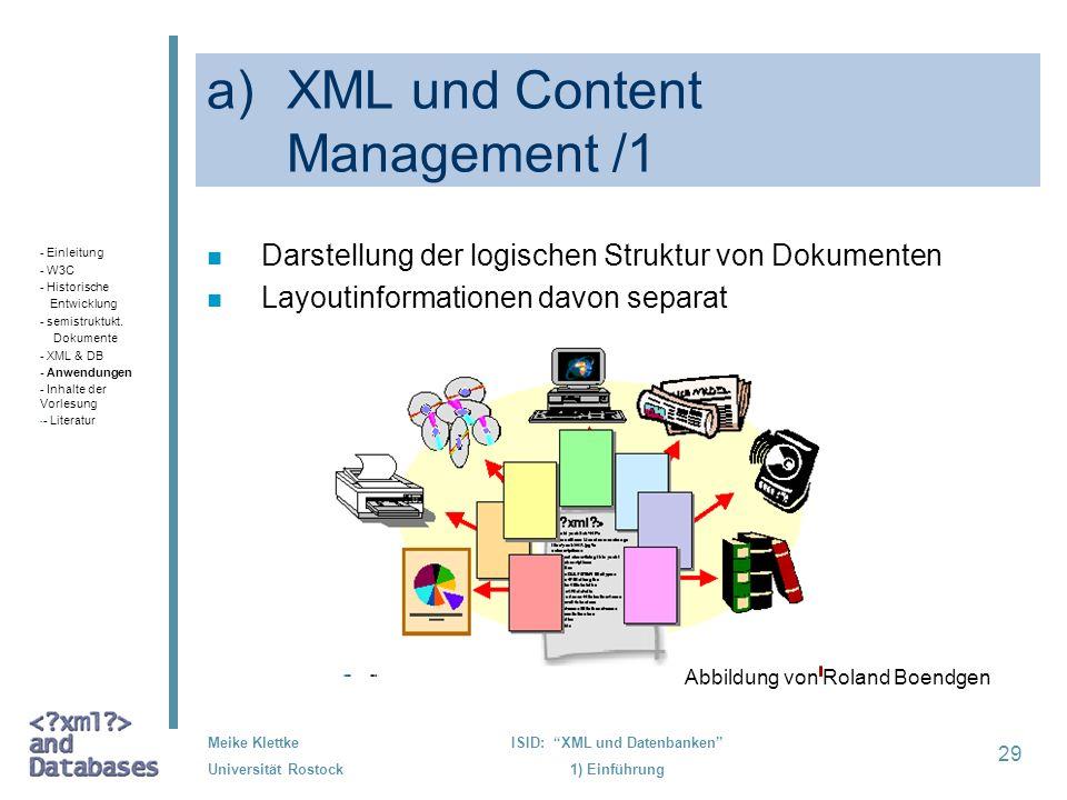 29 Meike Klettke Universität Rostock ISID: XML und Datenbanken 1) Einführung a)XML und Content Management /1 n Darstellung der logischen Struktur von