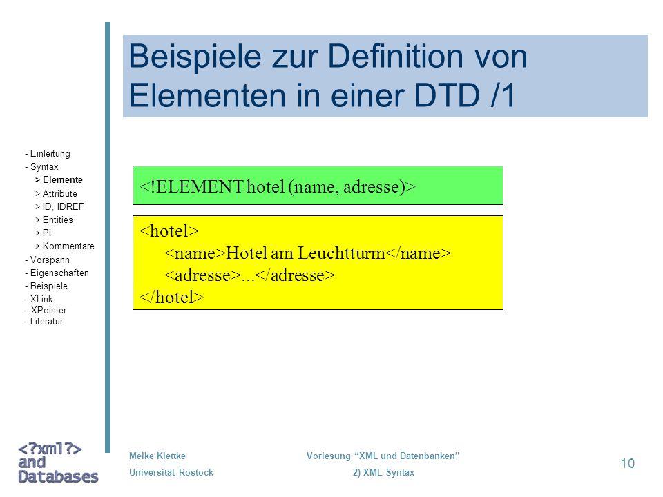 Meike Klettke Universität Rostock Vorlesung XML und Datenbanken 2) XML-Syntax 10 Beispiele zur Definition von Elementen in einer DTD /1 Hotel am Leuch