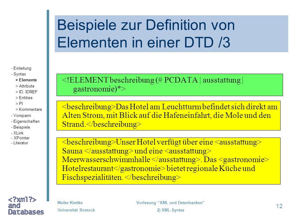 Meike Klettke Universität Rostock Vorlesung XML und Datenbanken 2) XML-Syntax 12 Beispiele zur Definition von Elementen in einer DTD /3 Das Hotel am L