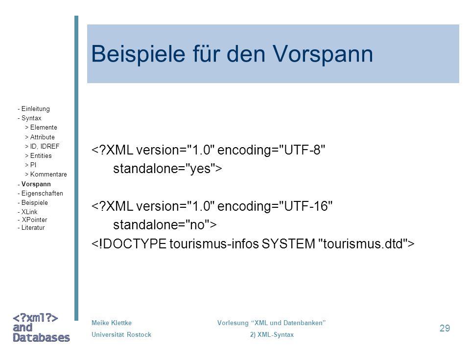 Meike Klettke Universität Rostock Vorlesung XML und Datenbanken 2) XML-Syntax 30 Eigenschaften von XML- Dokumenten Wohlgeformtheit n Dokument syntaktisch korrekt.