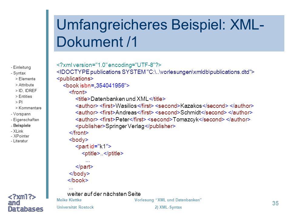 Meike Klettke Universität Rostock Vorlesung XML und Datenbanken 2) XML-Syntax 35 Umfangreicheres Beispiel: XML- Dokument /1 Datenbanken und XML Wasili