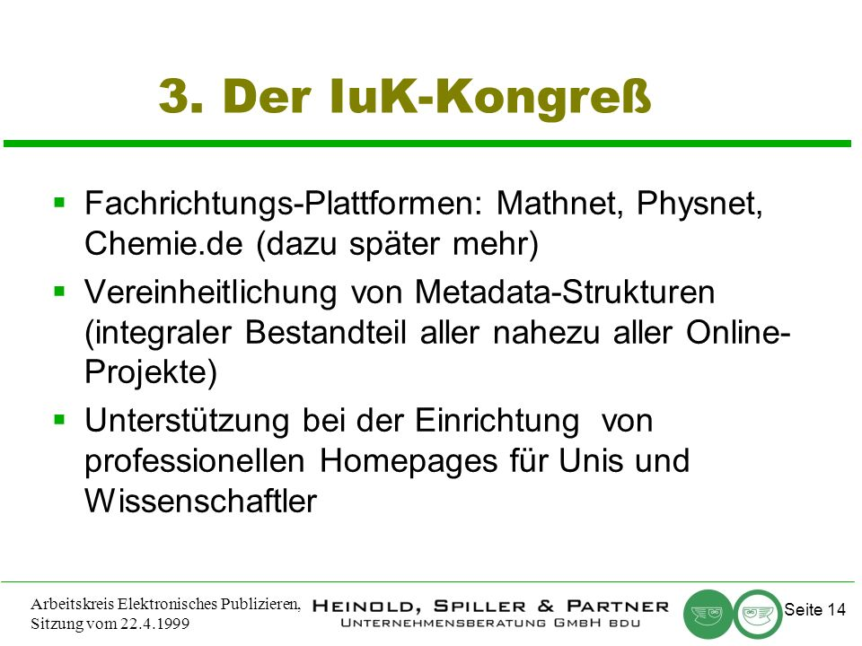 Seite 14 Arbeitskreis Elektronisches Publizieren, Sitzung vom 22.4.1999 3.