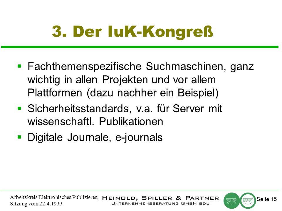 Seite 15 Arbeitskreis Elektronisches Publizieren, Sitzung vom 22.4.1999 3.
