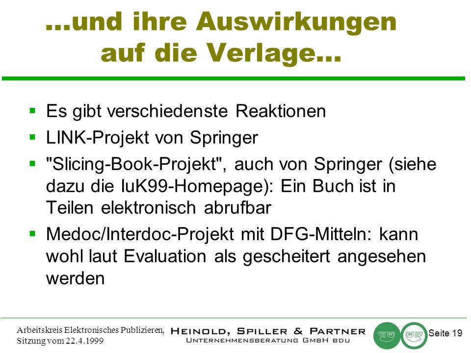 Seite 19 Arbeitskreis Elektronisches Publizieren, Sitzung vom 22.4.1999...und ihre Auswirkungen auf die Verlage...