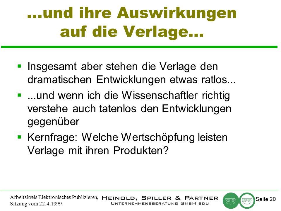 Seite 20 Arbeitskreis Elektronisches Publizieren, Sitzung vom 22.4.1999...und ihre Auswirkungen auf die Verlage...