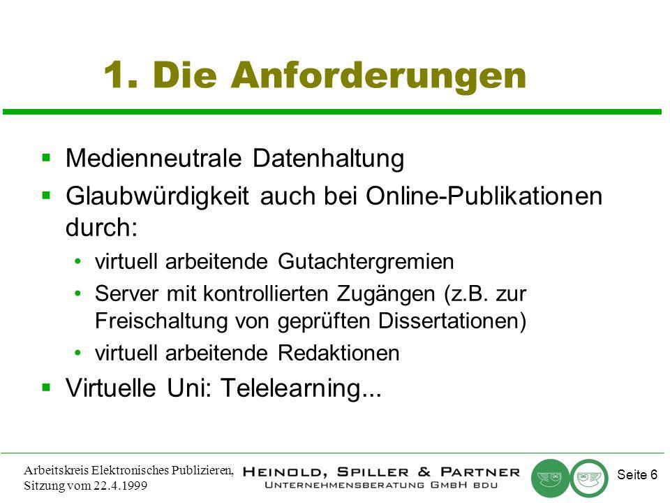Seite 6 Arbeitskreis Elektronisches Publizieren, Sitzung vom 22.4.1999 1.