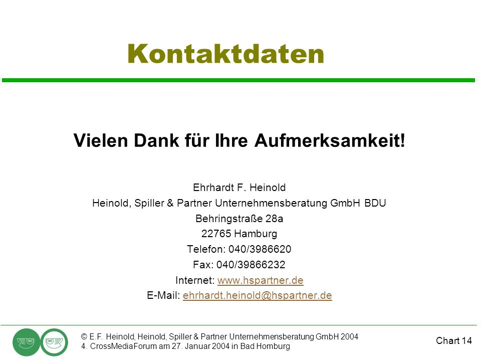 Chart 14 © E.F. Heinold, Heinold, Spiller & Partner Unternehmensberatung GmbH 2004 4.