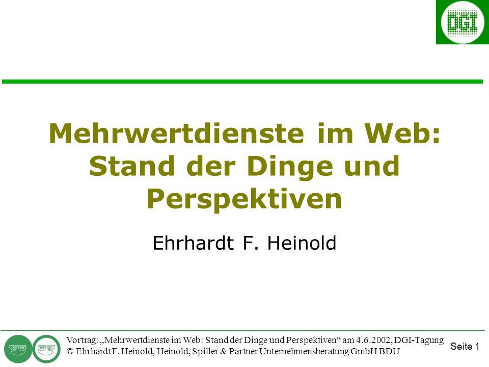 Seite 1 Vortrag: Mehrwertdienste im Web: Stand der Dinge und Perspektiven am 4.6.2002, DGI-Tagung © Ehrhardt F.