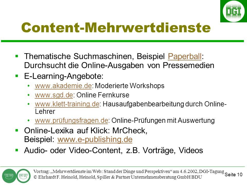 Seite 10 Vortrag: Mehrwertdienste im Web: Stand der Dinge und Perspektiven am 4.6.2002, DGI-Tagung © Ehrhardt F.