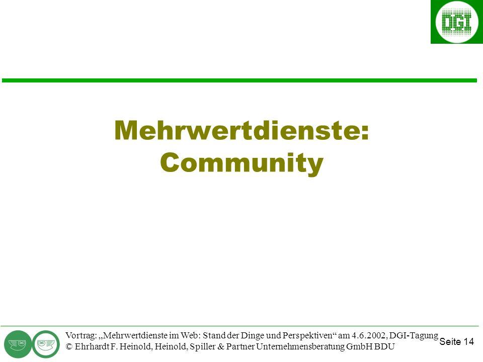 Seite 14 Vortrag: Mehrwertdienste im Web: Stand der Dinge und Perspektiven am 4.6.2002, DGI-Tagung © Ehrhardt F.