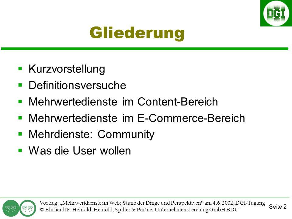 Seite 2 Vortrag: Mehrwertdienste im Web: Stand der Dinge und Perspektiven am 4.6.2002, DGI-Tagung © Ehrhardt F.