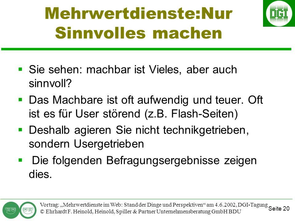 Seite 20 Vortrag: Mehrwertdienste im Web: Stand der Dinge und Perspektiven am 4.6.2002, DGI-Tagung © Ehrhardt F.