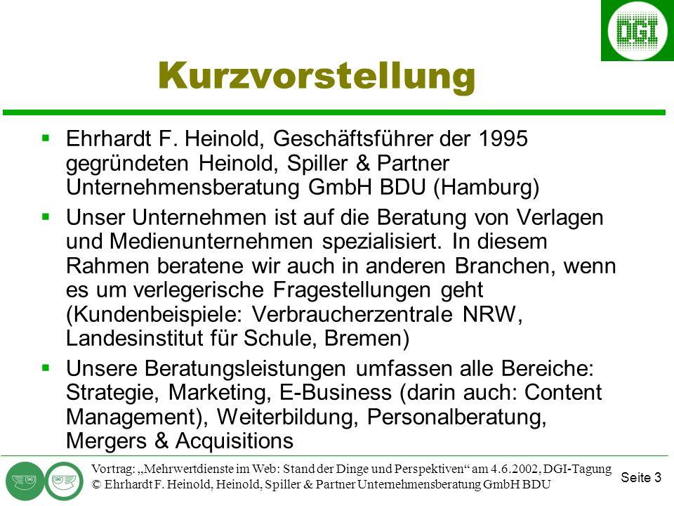 Seite 3 Vortrag: Mehrwertdienste im Web: Stand der Dinge und Perspektiven am 4.6.2002, DGI-Tagung © Ehrhardt F.