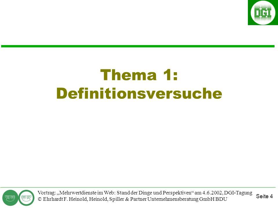Seite 4 Vortrag: Mehrwertdienste im Web: Stand der Dinge und Perspektiven am 4.6.2002, DGI-Tagung © Ehrhardt F.