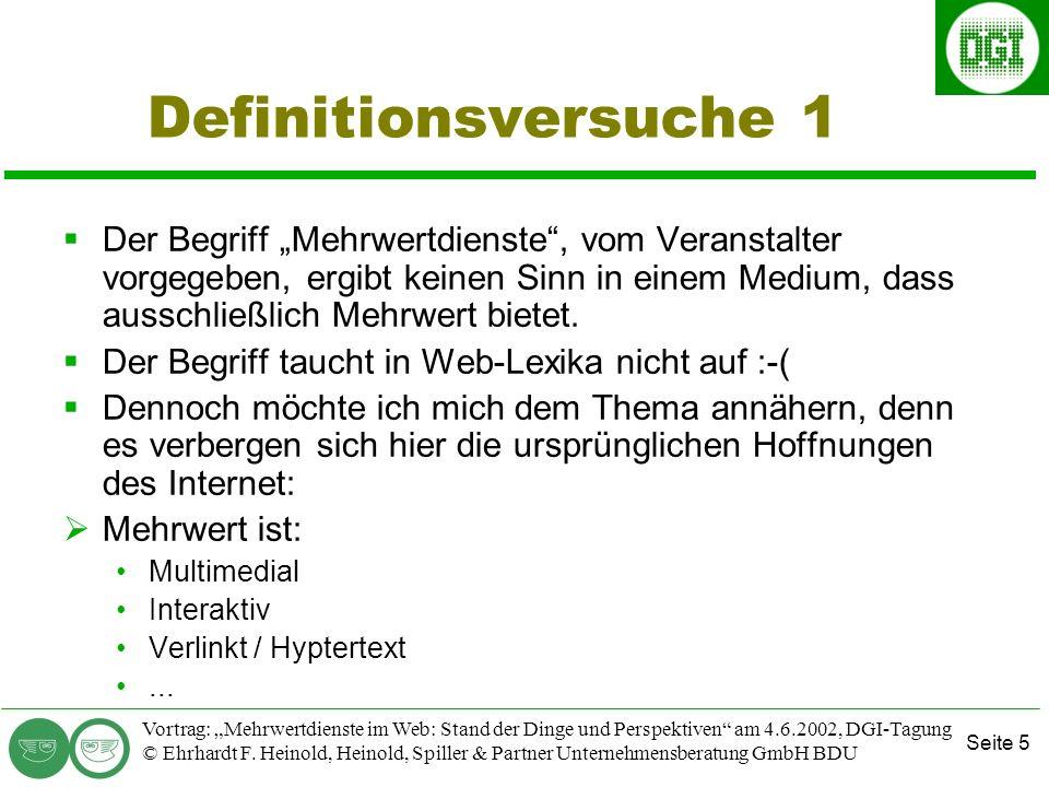 Seite 5 Vortrag: Mehrwertdienste im Web: Stand der Dinge und Perspektiven am 4.6.2002, DGI-Tagung © Ehrhardt F.