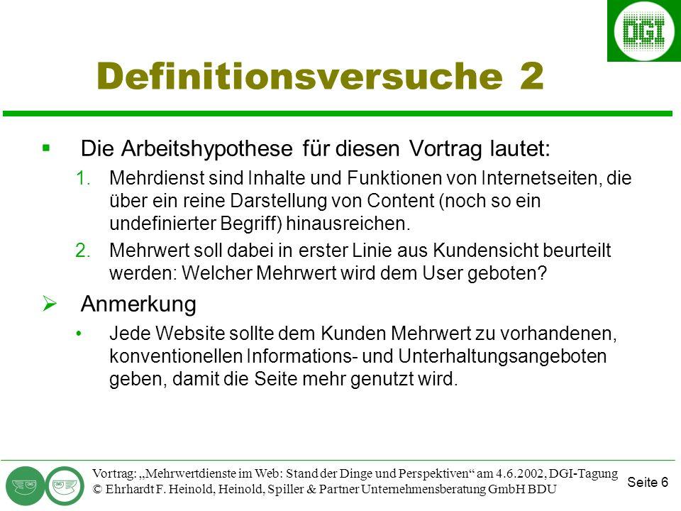 Seite 6 Vortrag: Mehrwertdienste im Web: Stand der Dinge und Perspektiven am 4.6.2002, DGI-Tagung © Ehrhardt F.