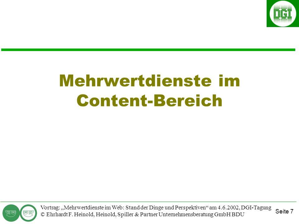 Seite 7 Vortrag: Mehrwertdienste im Web: Stand der Dinge und Perspektiven am 4.6.2002, DGI-Tagung © Ehrhardt F.