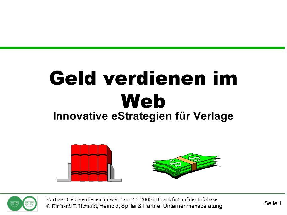 Seite 1 Vortrag Geld verdienen im Web am 2.5.2000 in Frankfurt auf der Infobase © Ehrhardt F.