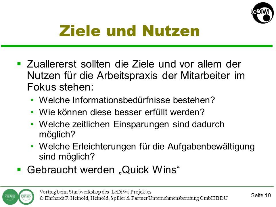 Seite 9 Vortrag beim Startworkshop des LeDiWi-Projektes © Ehrhardt F. Heinold, Heinold, Spiller & Partner Unternehmensberatung GmbH BDU Was Unternehme