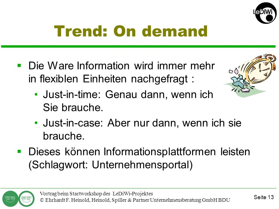 Seite 12 Vortrag beim Startworkshop des LeDiWi-Projektes © Ehrhardt F. Heinold, Heinold, Spiller & Partner Unternehmensberatung GmbH BDU Ziele der ein