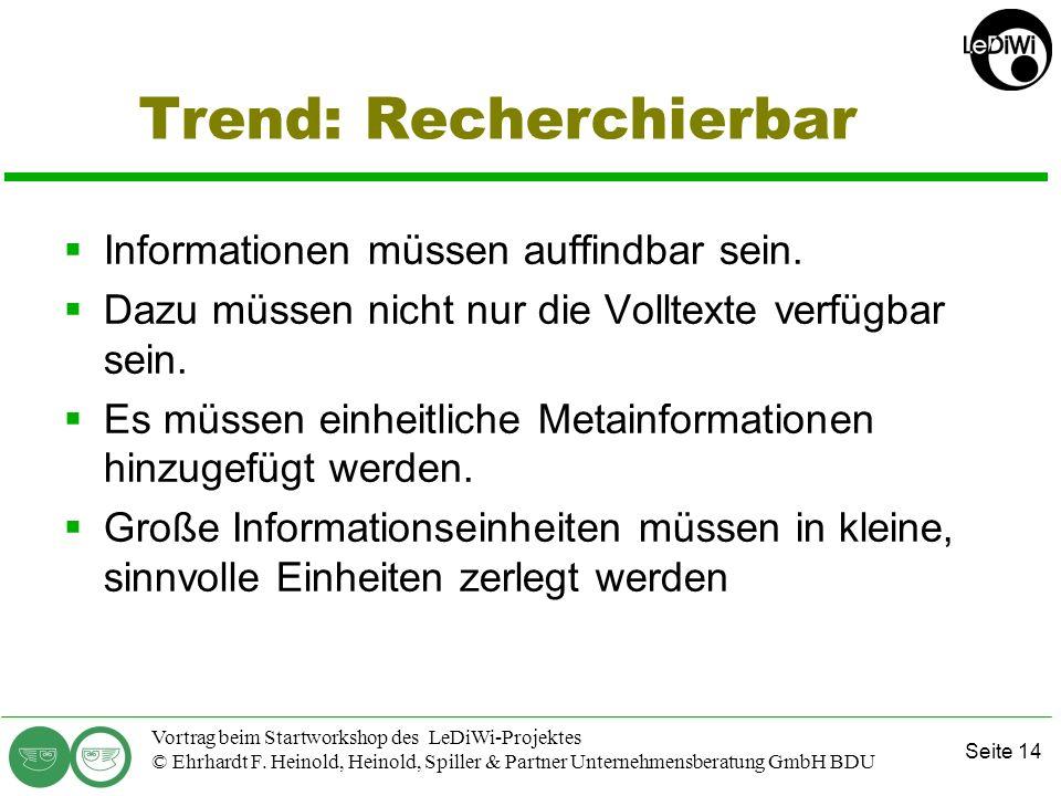 Seite 13 Vortrag beim Startworkshop des LeDiWi-Projektes © Ehrhardt F. Heinold, Heinold, Spiller & Partner Unternehmensberatung GmbH BDU Trend: On dem