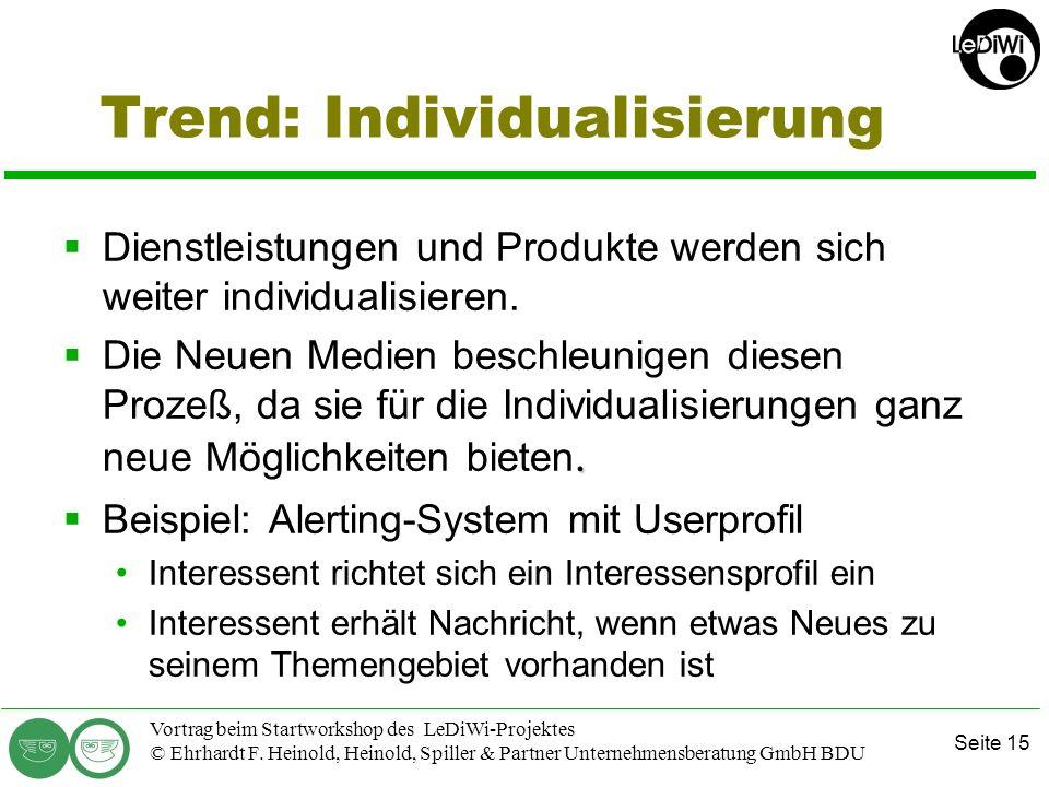 Seite 14 Vortrag beim Startworkshop des LeDiWi-Projektes © Ehrhardt F. Heinold, Heinold, Spiller & Partner Unternehmensberatung GmbH BDU Trend: Recher