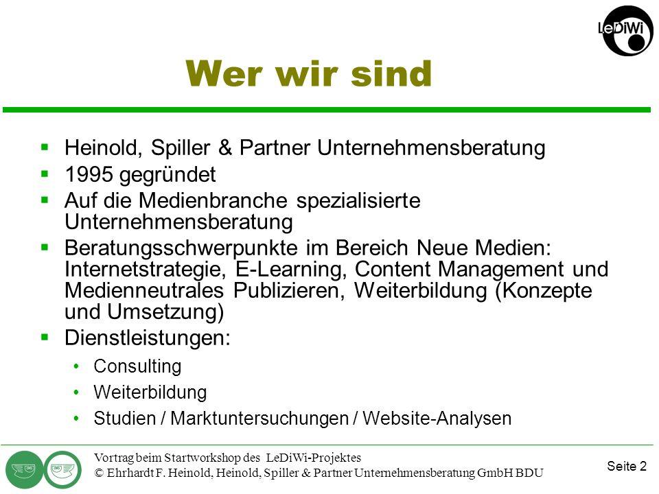 Seite 1 Vortrag beim Startworkshop des LeDiWi-Projektes © Ehrhardt F. Heinold, Heinold, Spiller & Partner Unternehmensberatung GmbH BDU Chancen und Pr