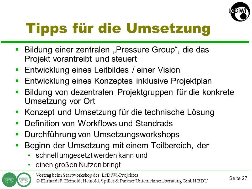 Seite 26 Vortrag beim Startworkshop des LeDiWi-Projektes © Ehrhardt F. Heinold, Heinold, Spiller & Partner Unternehmensberatung GmbH BDU Einige Antwor