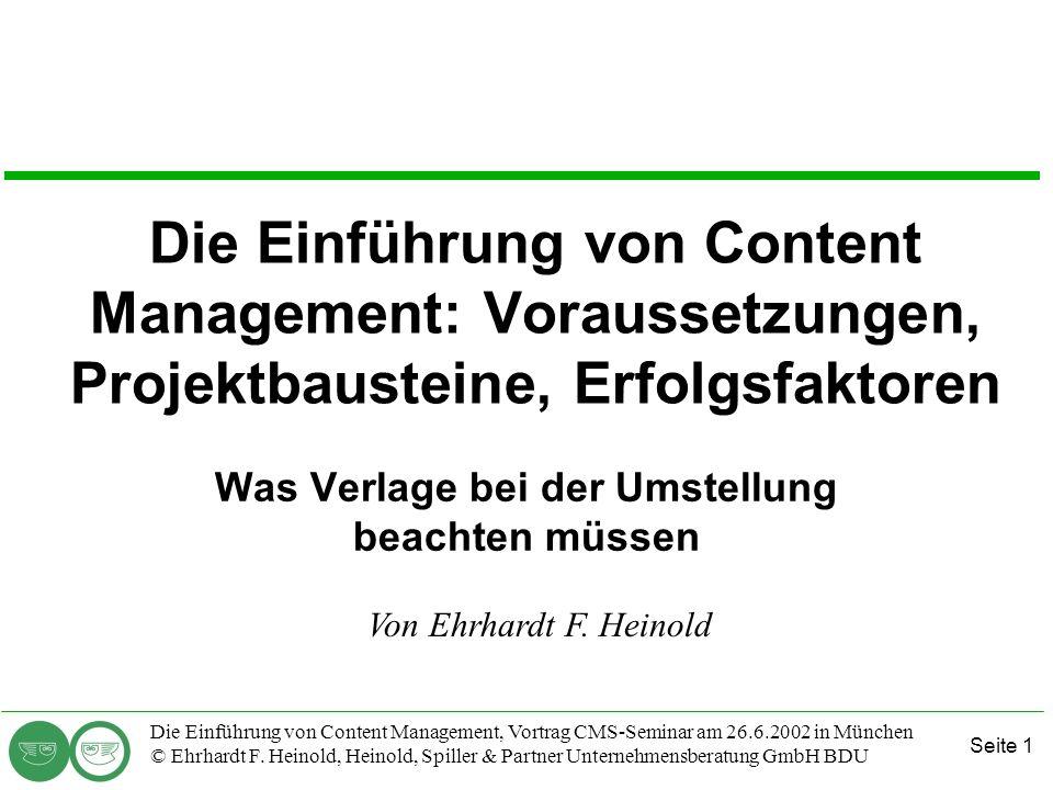 Seite 1 Die Einführung von Content Management, Vortrag CMS-Seminar am 26.6.2002 in München © Ehrhardt F. Heinold, Heinold, Spiller & Partner Unternehm