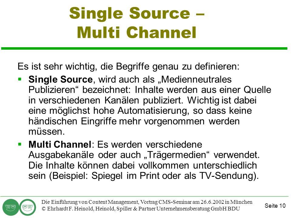 Seite 10 Die Einführung von Content Management, Vortrag CMS-Seminar am 26.6.2002 in München © Ehrhardt F. Heinold, Heinold, Spiller & Partner Unterneh