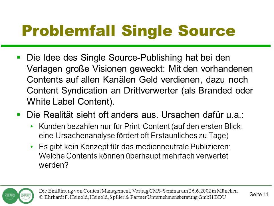 Seite 11 Die Einführung von Content Management, Vortrag CMS-Seminar am 26.6.2002 in München © Ehrhardt F. Heinold, Heinold, Spiller & Partner Unterneh