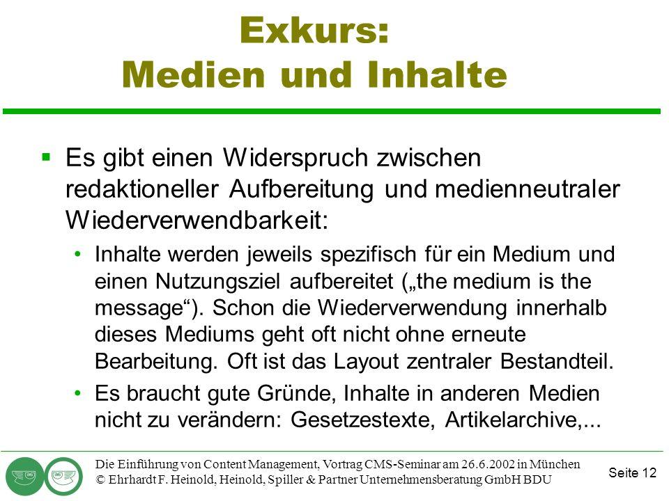 Seite 12 Die Einführung von Content Management, Vortrag CMS-Seminar am 26.6.2002 in München © Ehrhardt F. Heinold, Heinold, Spiller & Partner Unterneh