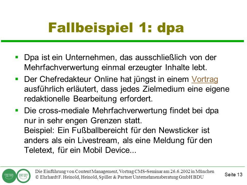 Seite 13 Die Einführung von Content Management, Vortrag CMS-Seminar am 26.6.2002 in München © Ehrhardt F. Heinold, Heinold, Spiller & Partner Unterneh