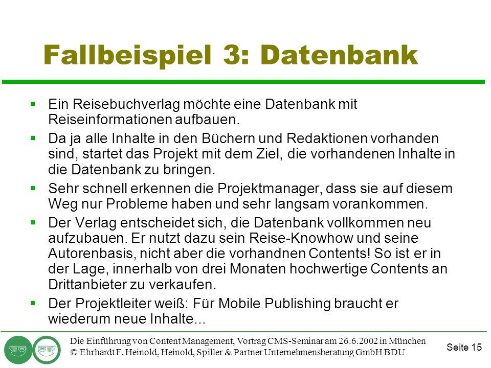 Seite 15 Die Einführung von Content Management, Vortrag CMS-Seminar am 26.6.2002 in München © Ehrhardt F. Heinold, Heinold, Spiller & Partner Unterneh