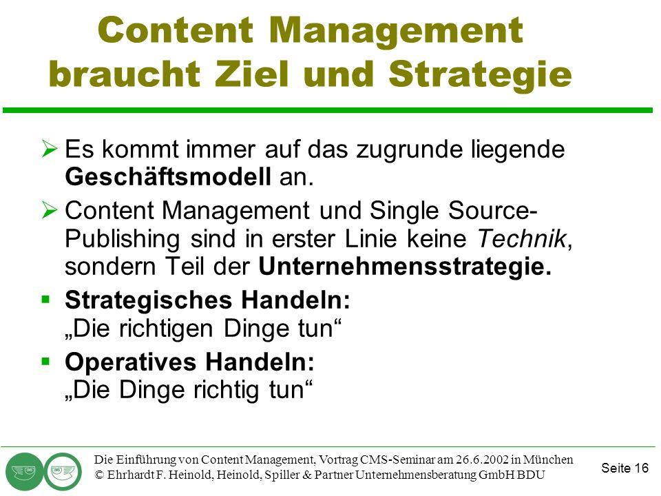 Seite 16 Die Einführung von Content Management, Vortrag CMS-Seminar am 26.6.2002 in München © Ehrhardt F. Heinold, Heinold, Spiller & Partner Unterneh