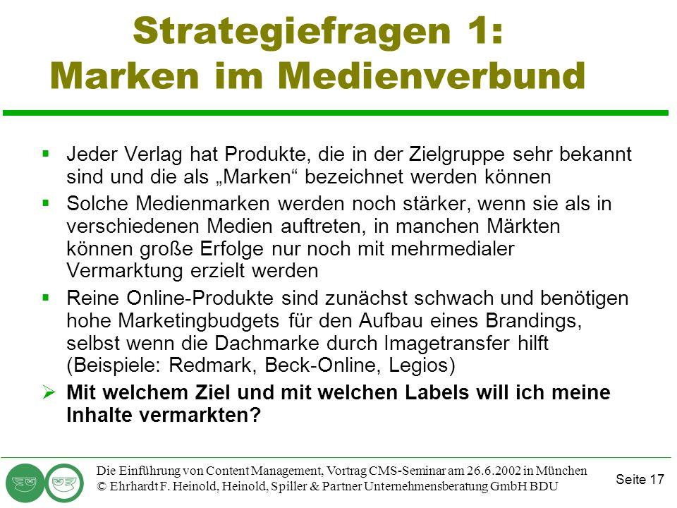 Seite 17 Die Einführung von Content Management, Vortrag CMS-Seminar am 26.6.2002 in München © Ehrhardt F. Heinold, Heinold, Spiller & Partner Unterneh