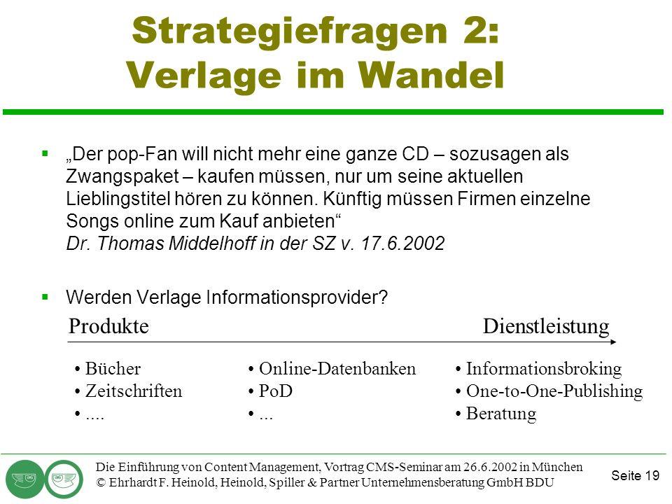 Seite 19 Die Einführung von Content Management, Vortrag CMS-Seminar am 26.6.2002 in München © Ehrhardt F. Heinold, Heinold, Spiller & Partner Unterneh