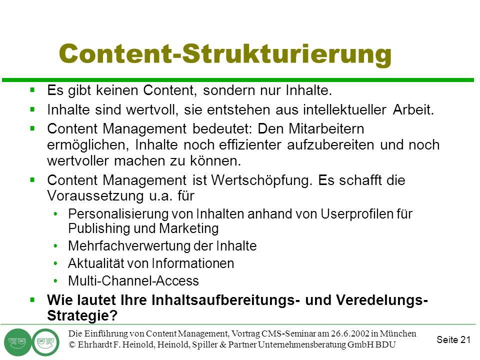 Seite 21 Die Einführung von Content Management, Vortrag CMS-Seminar am 26.6.2002 in München © Ehrhardt F. Heinold, Heinold, Spiller & Partner Unterneh