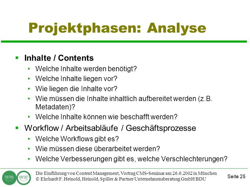 Seite 25 Die Einführung von Content Management, Vortrag CMS-Seminar am 26.6.2002 in München © Ehrhardt F. Heinold, Heinold, Spiller & Partner Unterneh
