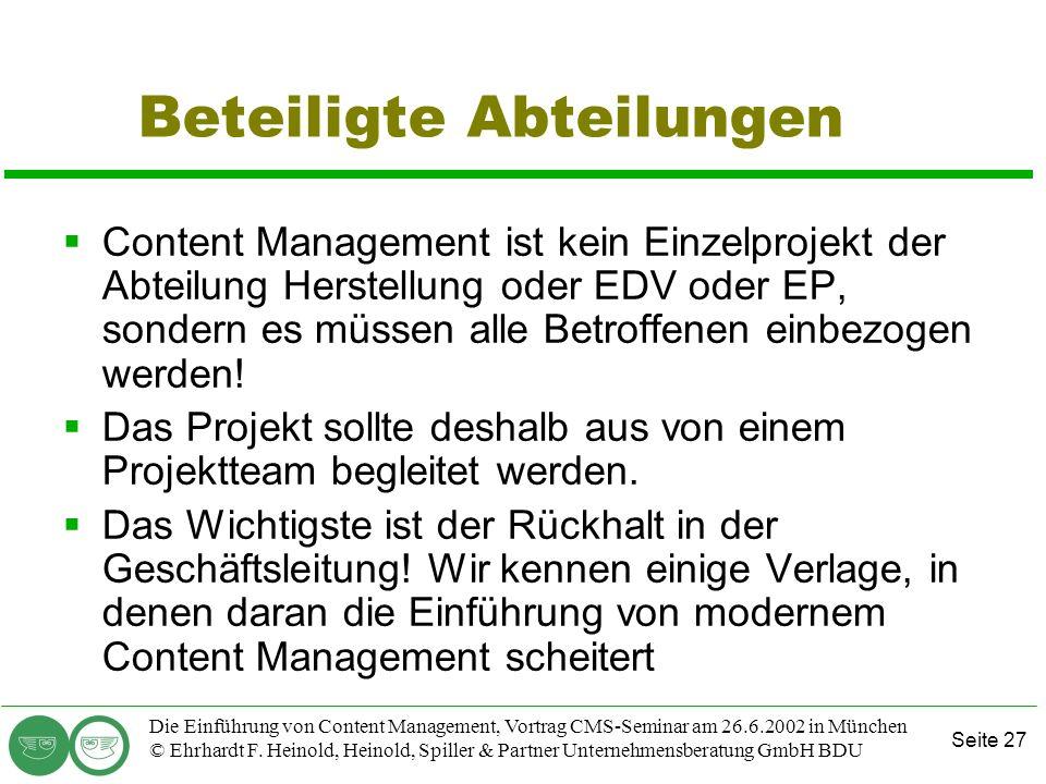 Seite 27 Die Einführung von Content Management, Vortrag CMS-Seminar am 26.6.2002 in München © Ehrhardt F. Heinold, Heinold, Spiller & Partner Unterneh