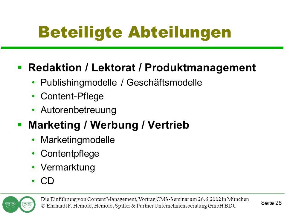 Seite 28 Die Einführung von Content Management, Vortrag CMS-Seminar am 26.6.2002 in München © Ehrhardt F. Heinold, Heinold, Spiller & Partner Unterneh