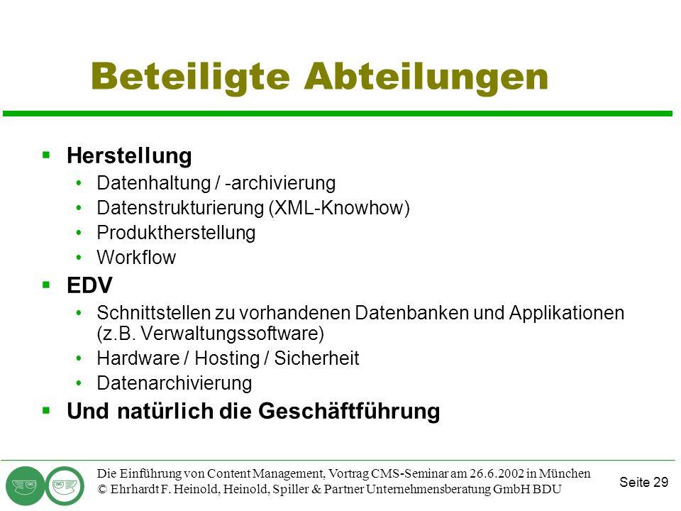 Seite 29 Die Einführung von Content Management, Vortrag CMS-Seminar am 26.6.2002 in München © Ehrhardt F. Heinold, Heinold, Spiller & Partner Unterneh