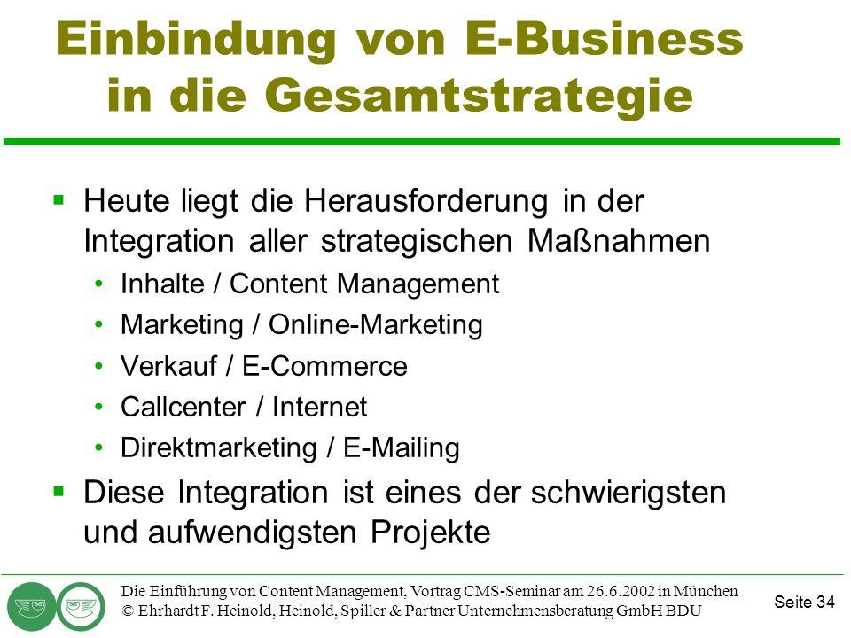 Seite 34 Die Einführung von Content Management, Vortrag CMS-Seminar am 26.6.2002 in München © Ehrhardt F. Heinold, Heinold, Spiller & Partner Unterneh