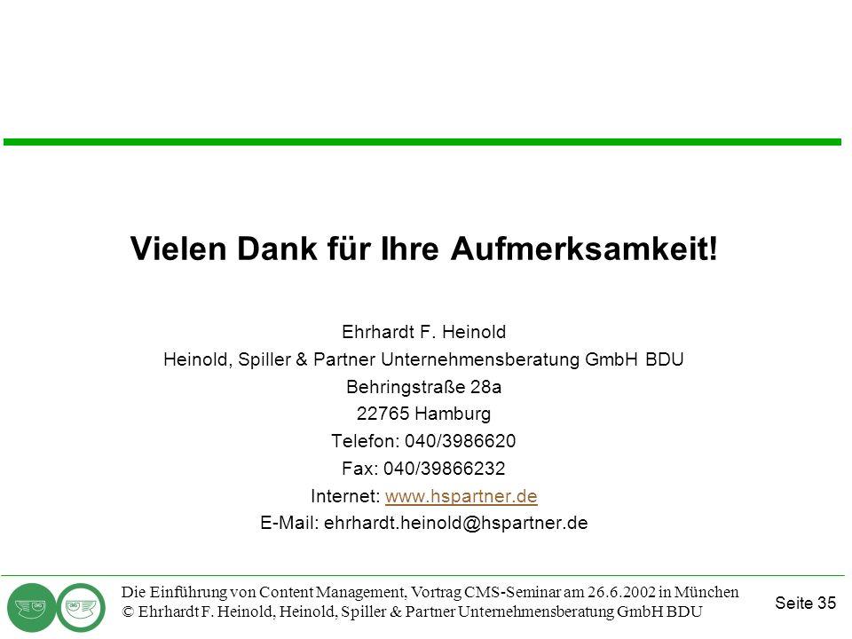 Seite 35 Die Einführung von Content Management, Vortrag CMS-Seminar am 26.6.2002 in München © Ehrhardt F. Heinold, Heinold, Spiller & Partner Unterneh