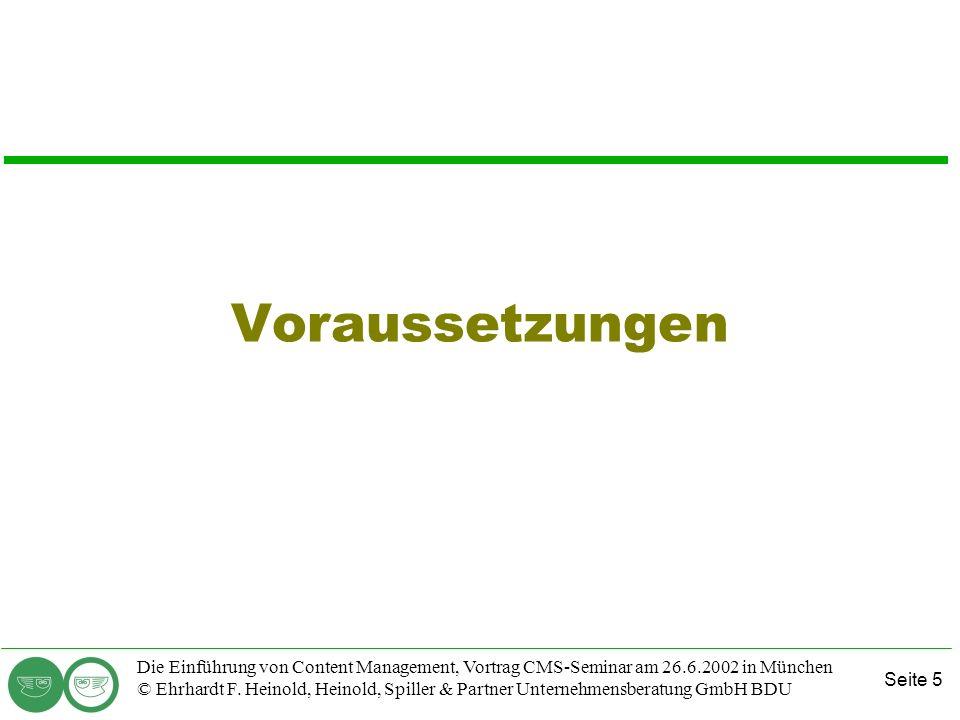 Seite 5 Die Einführung von Content Management, Vortrag CMS-Seminar am 26.6.2002 in München © Ehrhardt F. Heinold, Heinold, Spiller & Partner Unternehm