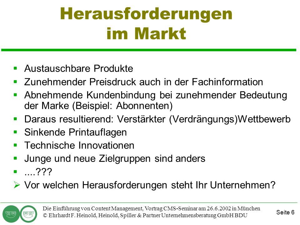 Seite 6 Die Einführung von Content Management, Vortrag CMS-Seminar am 26.6.2002 in München © Ehrhardt F. Heinold, Heinold, Spiller & Partner Unternehm