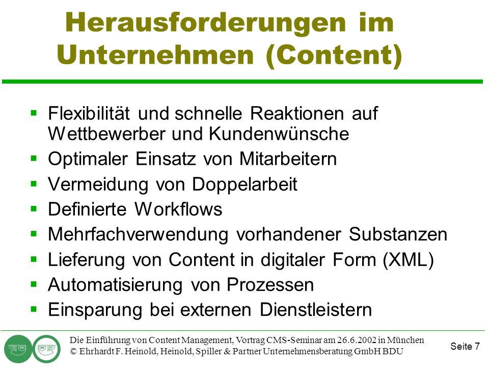 Seite 7 Die Einführung von Content Management, Vortrag CMS-Seminar am 26.6.2002 in München © Ehrhardt F. Heinold, Heinold, Spiller & Partner Unternehm