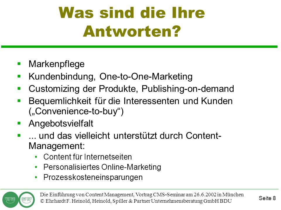 Seite 8 Die Einführung von Content Management, Vortrag CMS-Seminar am 26.6.2002 in München © Ehrhardt F. Heinold, Heinold, Spiller & Partner Unternehm