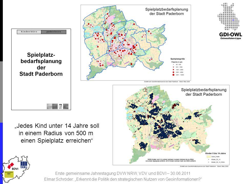Erste gemeinsame Jahrestagung DVW NRW, VDV und BDVI – 30.06.2011 Elmar Schröder: Erkennt die Politik den strategischen Nutzen von Geoinformationen.