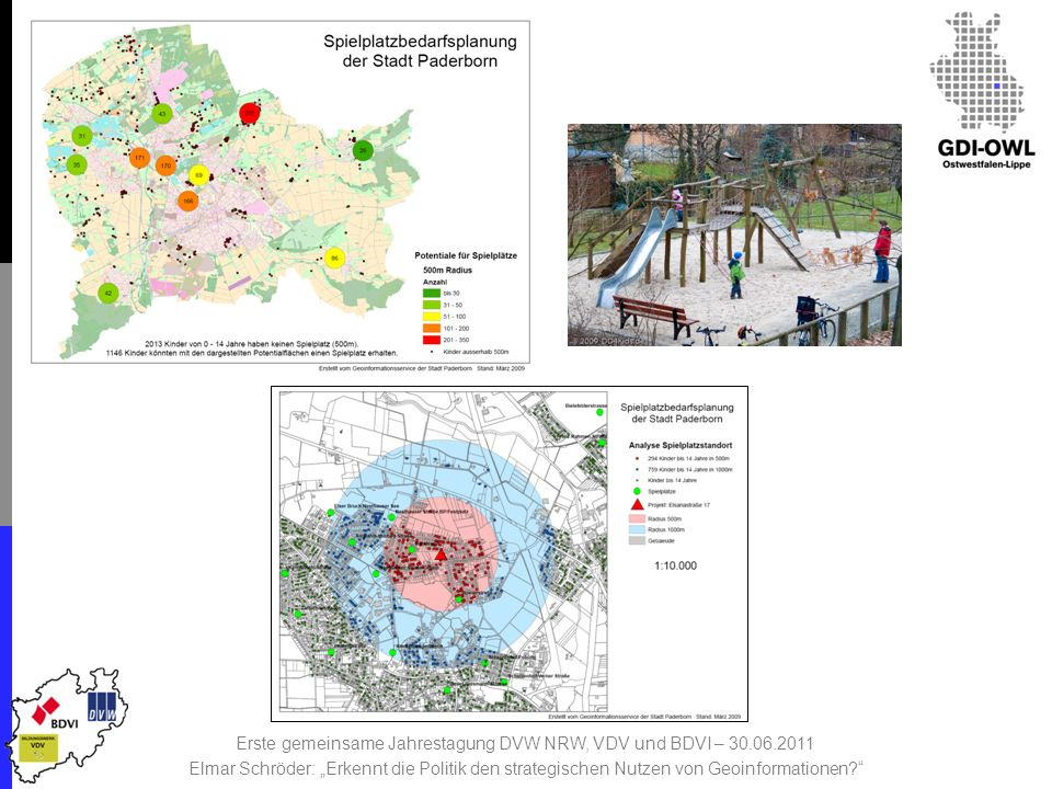 Erste gemeinsame Jahrestagung DVW NRW, VDV und BDVI – 30.06.2011 Elmar Schröder: Erkennt die Politik den strategischen Nutzen von Geoinformationen